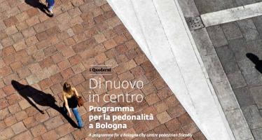 """""""Di nuovo in centro – Programma per la pedonalità a Bologna"""" il quaderno"""